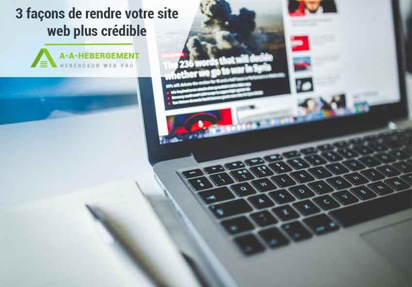 3 façons de rendre votre site web plus crédible