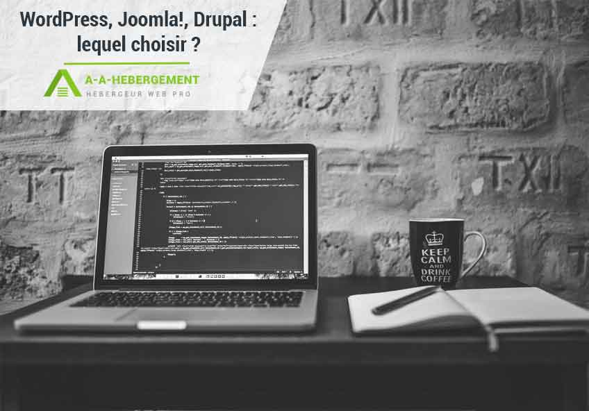 WordPress, Joomla, Drupal : Comment choisir son CMS ?