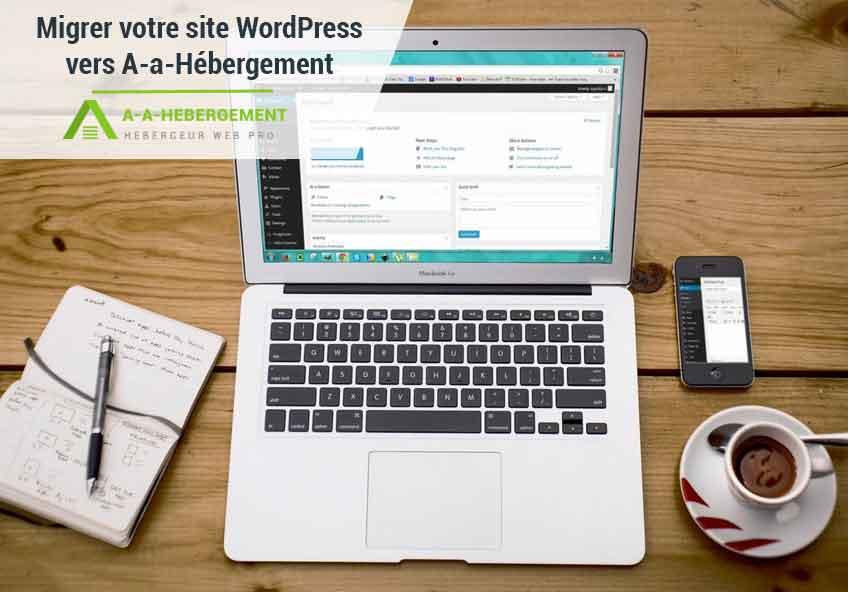 Migrer votre site WordPress vers A-a-Hébergement