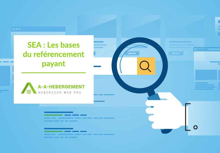 SEA : Les bases du référencement payant