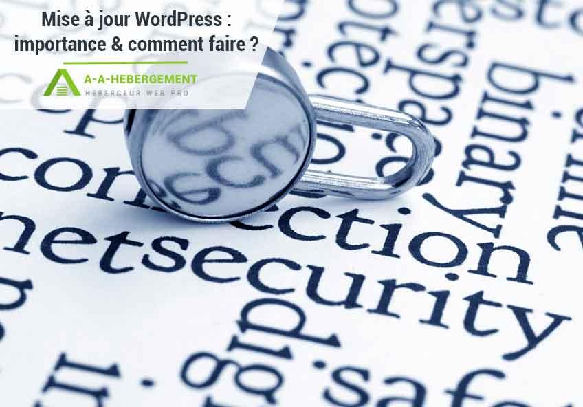 Mise à jour WordPress : pourquoi est-ce important et comment faire ?