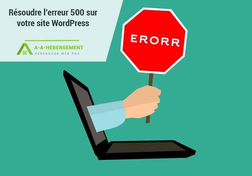 Fixer une erreur 500 d'un site WordPress