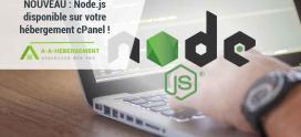 Utiliser Node.JS sur votre hébergement cPanel, c'est possible avec A-a-Hébergement !